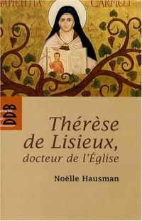 Thérèse de Lisieux, docteur de l'Eglise : Entrer dans son oeuvre