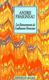Les Etonnements de Guillaume Francoeur