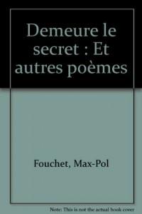 Demeure le secret et autres poèmes