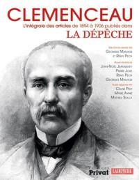 Clemenceau, l'Intégrale des Articles a la Depeche 1894-1906