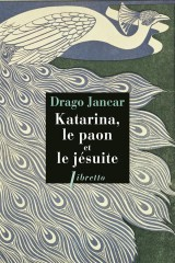 Katarina, le paon et le jésuite [Poche]
