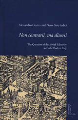 Non Contrarii, Ma Diversi: The Question of the Jewish Minority in Early Modern Italy