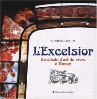 L'Excelsior : Un siècle d'art de vivre à Nancy