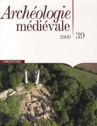 Archéologie médiévale, N° 39, 2009 :