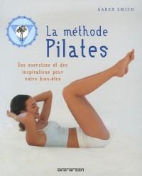 La méthode Pilates : Des exercices et des inspirations pour votre bien-être