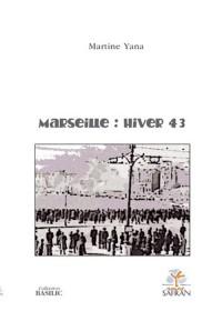 Marseille, hiver 43 : Roman documentaire (Basilic)