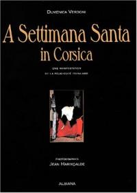 A Settimana Santa in Corsica : Une manifestation de la religiosité populaire, anthropologie du patrimoine social