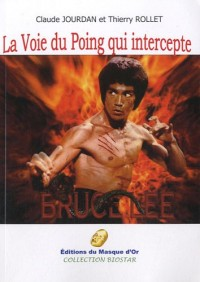 La Voie du Poing qui intercepte : Bruce Lee