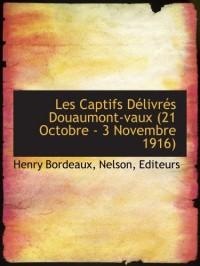 Les Captifs Délivrés Douaumont-vaux (21 Octobre - 3 Novembre 1916)