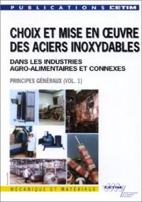 Choix et mise en oeuvre des aciers inoxydables dans les industries agro-alimentaires et connexes: Principes généraux