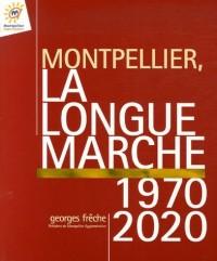 Montpellier, la longue marche 1970-2020