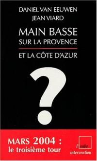 Main basse sur la Provence : Pourquoi Jean-Marie Le Pen peut gagner les élections régionales de 2004 en Provence-Alpes-Côte d'Azur ?