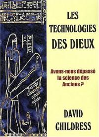 Les technologies des dieux : Avons-nous dépassé la science des anciens ?