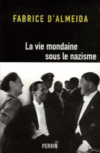 La vie mondaine sous le nazisme