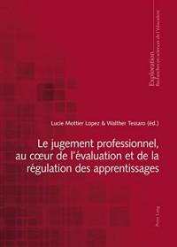Le jugement professionnel, au couer de l'évaluation et de la régulation des apprentissages