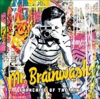 Mr Brainwash : Franchise of the Mind