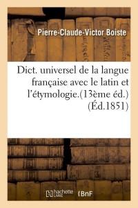 Dict  Latin et l Etymologie  13 ed  ed 1851