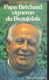 Papa Bréchard, vigneron du Beaujolais (La Vie des hommes)