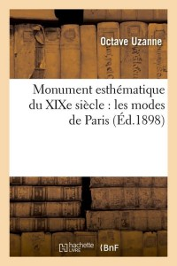 Monument  les Modes de Paris  ed 1898