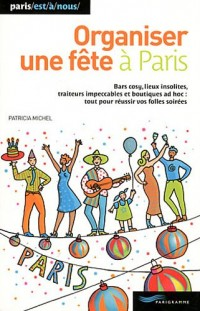 Organiser une Fete a Paris 2009