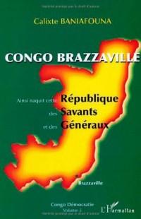 Congo Brazzaville Ainsi Naquit Cette Republique des Sa