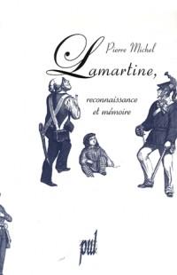 Lamartine, reconnaissance et mémoire
