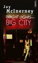 Bright Lights, Big City [Poche]
