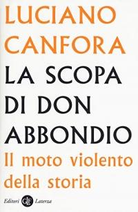 La scopa di don Abbondio. Il moto violento della storia