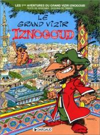 Les Indispensables BD : Iznogoud, tome 1 : Le grand vizir Iznogoud (4,55 euro au lieu de 7,98 euro)