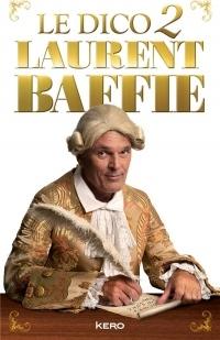 Le dico 2 Laurent Baffie