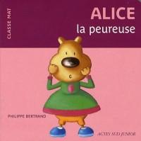 Alice la peureuse