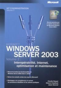 Microsoft Windows Server 2003 - Interopérabilité, Internet et maintenance - 2 - livre de référence - français