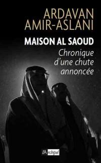 Maison Al Saoud: Chronique d'une chute annoncée