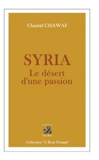 Syria : Le désert d'une passion