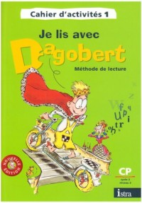 Je lis avec Dagobert Méthode de lecture CP Cycle 2 niveau 2 : Cahier d'activités 1