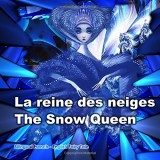 La reine des neiges. The Snow Queen. Bilingual French - English Fairy Tale: Dual Language Picture Book for Kids. Édition bilingue (français-anglais)