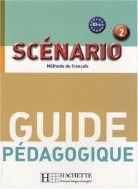 Scénario 2 : Guide pédagogique