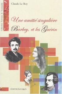 Une amitié singulière : Barbey et les Guérin (1CD audio)