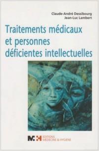 Traitements médicaux et personnes déficientes intellectuelles