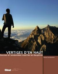 Vertiges d'en haut : Courses et randonnées insolites en Dauphiné
