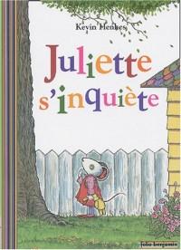 Juliette s'inquiète