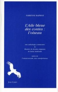 L'aile bleue des contes : L'oiseau