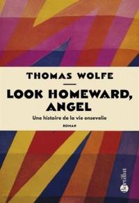 Look Homeward, Angel - Une histoire de la vie ensevelie