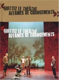 Quittez le théâtre affamés de changements : 12 saisons à la colline avec Alain Françon