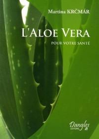 L'Aloe vera pour votre santé