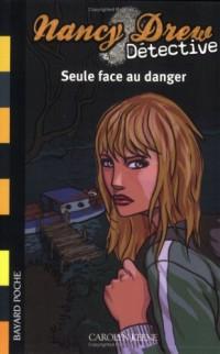 Nancy Drew Détective, Tome 2 : Seule face au danger