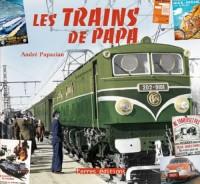 Trains de Papa (les)
