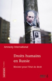 Droits humains en Russie : Résister pour l'état de droit