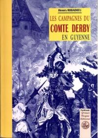 Campagnes du Comte Derby en Guyenne