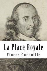La Place Royale: ou L'amoureux extravagant